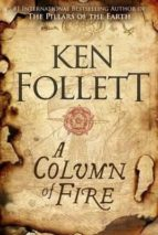 a column of fire (the kingsbridge novels 3) ken follett 9781447278733
