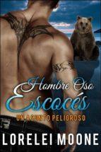hombre oso escocés: un asunto peligroso (ebook)-lorelei moone-9781547502233