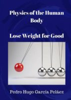 physics of the human body. lose weight for good. (ebook) 9781547511433