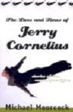 The Lives and Times of Jerry Cornelius: Stories of the Comic Apocalypse