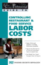 The Food Service Professional Guide To Controlling Restaurant & Food Service Labor Costs (The Food Service Professionals Guide To)