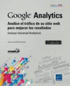 google analytics   analice el trafico de su sitio web para mejora r los resultados (incluye universal analytics) (2ª ed.) ronan chardonneau 9782746089433
