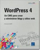wordpress 4: un cms para crear y administrar blogs y sitios web christophe aubry 9782746095533
