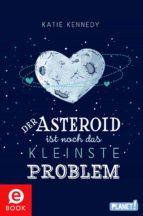 der asteroid ist noch das kleinste problem (ebook) katie kennedy 9783522653633