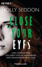 close your eyes (ebook) holly seddon 9783641216733