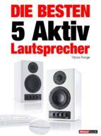 die besten 5 aktiv-lautsprecher (ebook)-tobias runge-elmar michels-christian rechenbach-9783943830033