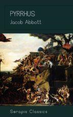 pyrrhus (serapis classics) (ebook)-9783962559533