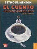 el cuento hispanoamericano: antologia critico-historica (10ª ed.)-seymour menton-9786071601933