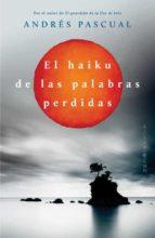 el haiku de las palabras perdidas-andres pascual-9788401352133