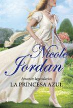 la princesa azul(romantica de regencia)(amantes legendarios nº 1) nicole jordan 9788408007333