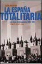 la españa totalitaria: las raices del franquismo, 1934-1946-jesus palacios-9788408029533