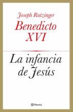 la infancia de jesus joseph benedicto xvi ratzinger 9788408039433
