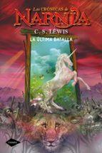 la ultima batalla (las cronicas de narnia, 7) c.s. lewis 9788408046233