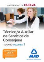 técnico/a auxiliar de servicios de conserjería de la universidad de huelva. temario volumen 1 9788414207833
