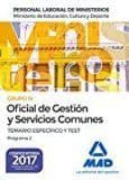 oficial de gestion y servicios comunes del ministerio de educacion, cultura y deporte: temario especifico y test programa 2 9788414208533