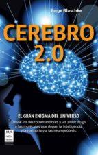 cerebro 2.0: el gran enigma del universo jorge blaschke 9788415256533