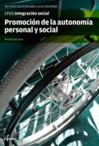 promocion de la autonomia personal y social  (cfgs integracion so cial)-maria emilia diaz garcia-9788415309833