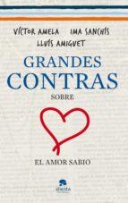 grandes contras sobre el amor sabio-ima sanchis-victor amela-9788415320333