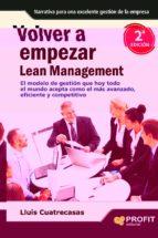 volver a empezar lean management: una novela que transforma el pe nsamiento de los directivos en ideas y actitudes positivas nelson george 9788415330233