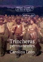 trincheras permanentes carolina leon 9788415862833