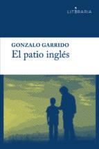el patio ingles-gonzalo garrido avila-9788415900733