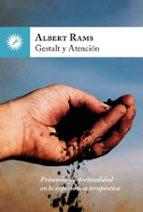 gestalt y atencion: presencia y espiritualidad en la experencia terapeutica albert rams 9788416145133
