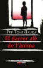 El libro de El darrer ale de l anima autor PEP TONI BAUZA EPUB!