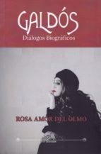 galdos: dialogos biograficos-rosa amor del olmo-9788416250233