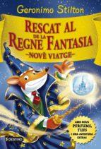 rescat al regne de la fantasia: nove viatge geronimo stilton 9788416519033
