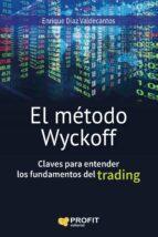 El libro de El método wyckoff autor ENRIQUE DIAZ VALDECANTOS PDF!