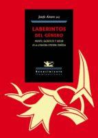 laberintos del genero: muerte, sacrificio y dolor en la literatura femenina española 9788416685233