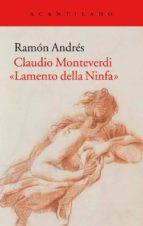 claudio monteverdi: lamento della ninfa ramón andrés gonzález cobo 9788416748433