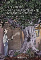 cosas aparentemente intrascendentes y otros cuentos (ebook)-pere calders-9788416830633