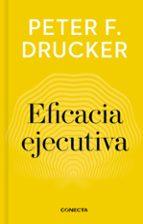 eficacia ejecutiva (imprescindibles) peter f. drucker 9788416883233