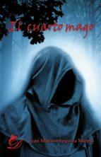 el cuarto mago (ebook)-juan manuel sequera muñoz-9788417029333