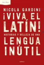 ¡viva el latín! (ebook) nicola gardini 9788417067533