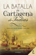 la batalla de cartagena de indias (ebook)-francisco javier membrillo becerra-9788417164133