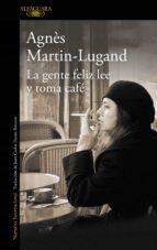 la gente feliz lee y toma cafe agnes martin lugand 9788420416533