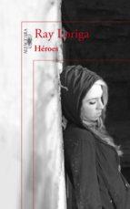 héroes (ebook)-ray loriga-9788420417233