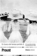 en busca del tiempo perdido (2): a la sombra de las muchachas en flor marcel proust 9788420652733