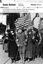 los estados unidos desde el final de la guerra civil hasta la pri mera guerra mundial-isaac asimov-9788420671833