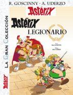asterix 10: asterix legionario (asterix gran coleccion)-albert uderzo-9788421688533
