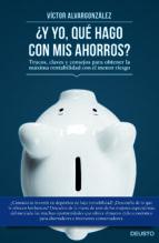 (pe) ¿y yo qué hago con mis ahorros?-victor alvargonzalez-9788423419333