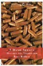 A MANO ARMADA: HISTORIA DEL TERRORISMO