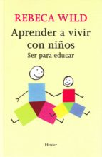aprender a vivir con niños rebeca wild 9788425425233