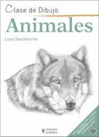 animales: clase de dibujos lucy swinburne 9788425521133