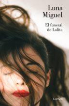 el funeral de lolita (ebook)-luna miguel-9788426405333