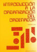 INTRODUCCION A LA ORGANIZACION DEL ORDENADOR