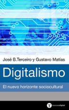 digitalismo. el horizonte sociocultural emergente-jose b. terceiro-gustavo matias-9788430604333