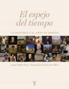 (pe) el espejo del tiempo: la historia y el arte de españa-francisco calvo serraller-juan pablo fusi-9788430606733